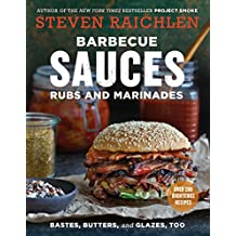 Barbecue Sauces, Rubs, and Marinades--Bastes, Butters & Glazes, Too (English Edition)