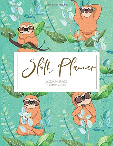 2020-2022 3 Year Planner Sloth Monthly Calendar Goals Agenda Schedule Organizer: 36 Months Calendar; Appointment Diary Journal With Address Book, ... Notes, Julian Dates & Inspirational Quotes