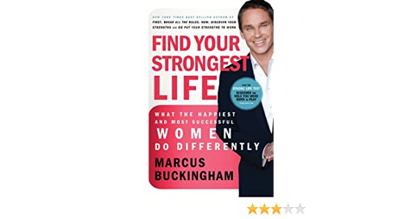 Find Your Strongest Life: What the Happiest and Most Successful ...