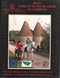 Image de Kent/Nord et du Pas-de-Calais on horseback: 15 trails in England & 20 in northern France suitable for horse riders, walkers & off-road cyclists (On ho