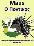 Zweisprachiges Kinderbuch in Deutsch und Griechisch: Maus (Mit Spaß Griechisch lernen 2)