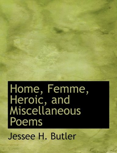 Home, Femme, Heroic, and Miscellaneous Poems (Large Print Edition)