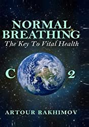[(Normal Breathing: The Key to Vital Health)] [Author: Artour Rakhimov Dr] published on (June, 2014)