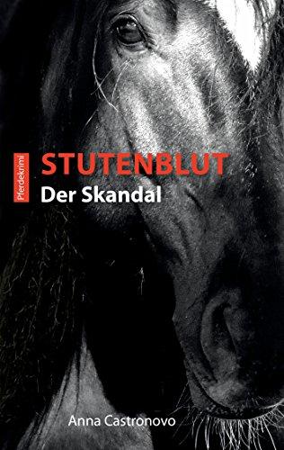 Stutenblut: Der Skandal (Black-Night-Pferdekrimis)