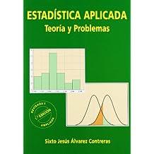 Estadistica Aplicada, Teoria Y Problemas