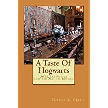 A Taste Of Hogwarts: 30 HARRY POTTER INSPIRED MAGICAL RECIPES (Halloween Recipes Book 1) (English Edition)