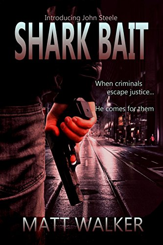 Shark Bait (A John Steele Contract Book 1) by [Walker, Matt]