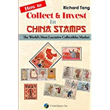 How to Collect & Invest in China Stamps: The World's Most Lucrative Collectibles Market (English Edition)