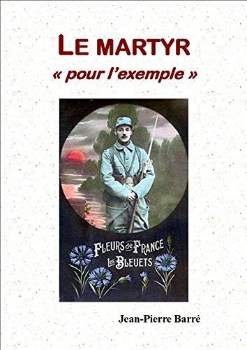"""Couverture du livre LE MARTYR: """"Pour l'exemple"""""""