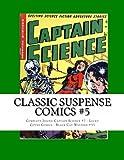 Classic Suspense Comics #5: Complete Issues: Captain Science #7 - Lucky Coyne Comics - Black Cat Western #55