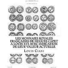 Les Monnaies royales françaises de Hugues Capet à Louis XVI avec indication de leur valeur actuelle