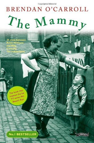 The Mammy: Written by Brendan O'Carroll, 1999 Edition, (Film Tie-in Ed) Publisher: O'Brien Press [Paperback]