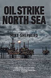Oil Strike North Sea: A first hand history of North Sea oil