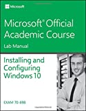 70-698 Installing and Configuring Windows 10 Lab Manual (Microsoft Official Academic ...