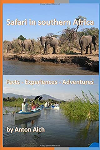Safari in southern Africa: Facts - Experiences - Adventures of a journey (Traveling, Band 1)