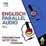 Englisch Parallel Audio - Einfach Englisch Lernen mit 501 Sätzen in Parallel Audio - Teil 2