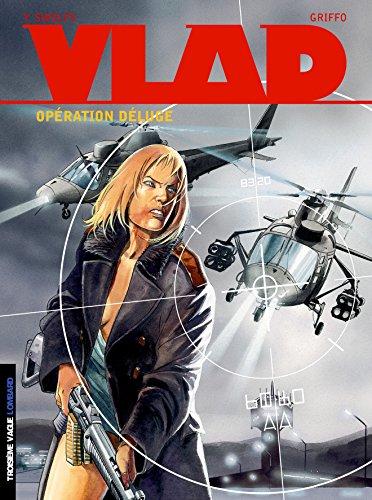 Vlad, tome 6 : Opération Déluge par Swolfs