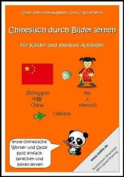 Chinesisch durch Bilder lernen - für Kinder und absolute Anfänger (erste chinesische Wörter und Sätze ganz einfach sprechen und hören lernen) von [Evers, Oliver]