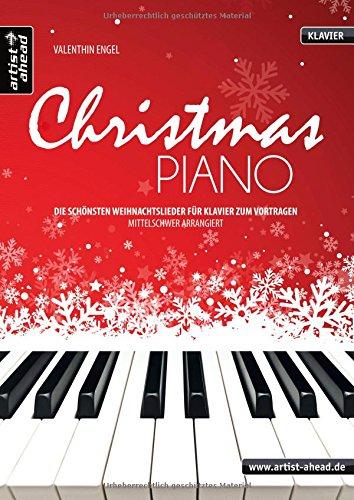 Christmas Piano: Die schönsten Weihnachtslieder für Klavier zum Vortragen – mittelschwer arrangiert. Musiknoten. Spielbuch. Songbook.