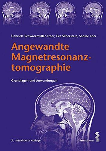 Angewandte Magnetresonanztomographie: Grundlagen und Anwendungen
