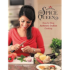 Parveen The Spice Queen: Authentic Indian Cooking 12