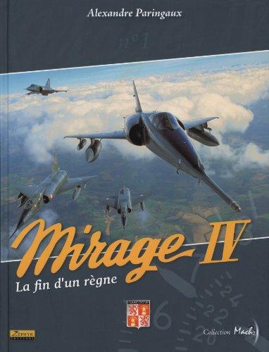 Mirage IV : La fin d'un règne par Alexandre Paringaux