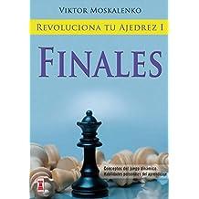 Revoluciona Tu Ajedrez I: Finales (Escaques - Libros Ajedrez)