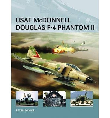 [(USAF McDonnell-Douglas F-4 Phantom II)] [ By (author) Peter E. Davies, Illustrated by Adam Tooby, Illustrated by Henry Morshead ] [April, 2013]