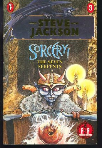 Sorcery! 3: The Seven Serpents (Puffin Adventure Gamebooks)