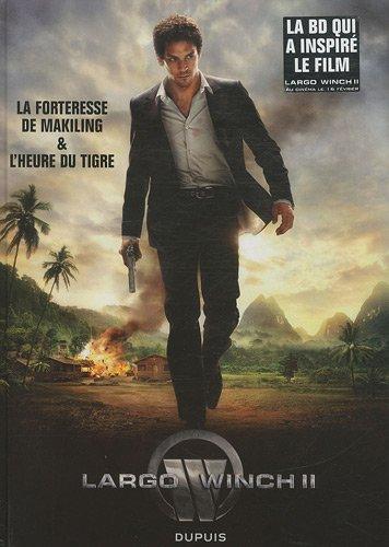 Largo Winch - le diptyque du film II - tome 1 - Edition spéciale La forteresse de Makiling&L'heure du Tigre