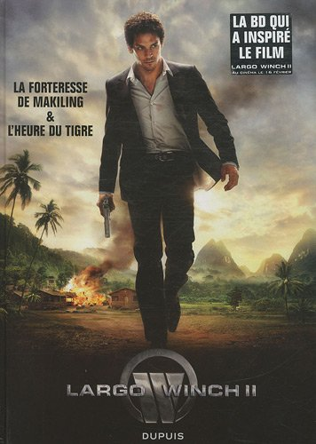 Largo Winch - le diptyque du film II - tome 1 - Edition spécialeLa forteresse de Makiling&L'heure du Tigre