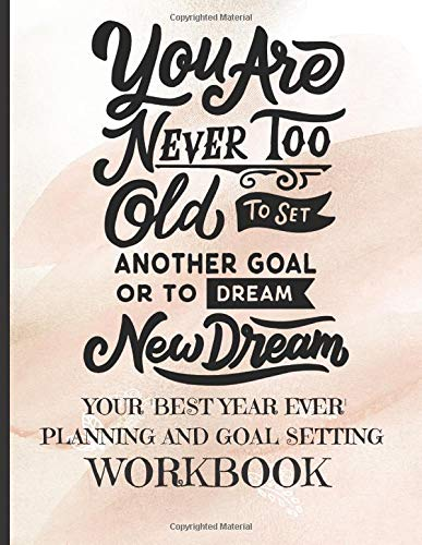 Your Best Year Ever: Planning and Goal Setting Workbook (Girly Year Planners, Band 21)