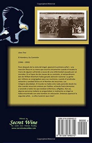Sobrenatural: La Vida De William Branham: Libro Tres: El Hombre y Su Comision: Volume 3
