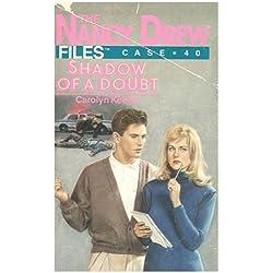 Shadow of a Doubt (Nancy Drew Files Book 40)