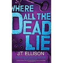 Where All the Dead Lie (Taylor Jackson) by J.T. Ellison (2011-09-20)