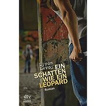 Ein Schatten wie ein Leopard