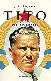 Tito. Die Biografie - Joze Pirjevec