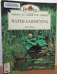 Water Gardening (Burpee American Gardening Series)