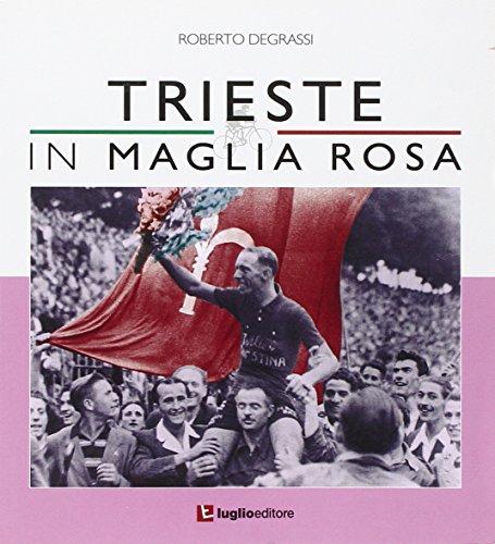 Trieste in maglia rosa por Roberto Degrassi