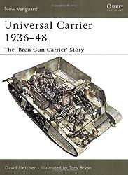 Universal Carrier 1936-48: The 'Bren Gun Carrier' Story