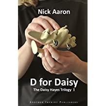 D for Daisy (The Daisy Hayes Trilogy Book 1) (English Edition)
