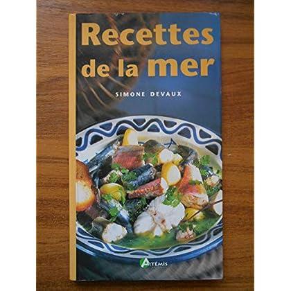 Recettes de la mer Les fruits de mer Les poissons / Devaux, S / Réf49600