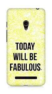 AMEZ today will be fabulous Back Cover For Asus Zenfone 5
