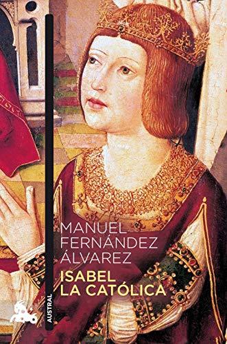 Isabel la Católica (Contemporánea) por Manuel Fernández Álvarez