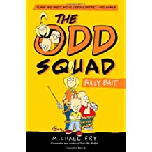The Odd Squad, Bully Bait (An Odd Squad Book) by Michael Fry (2013-02-12)