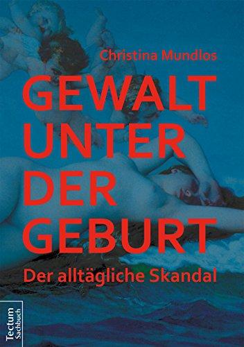 Gewalt unter der Geburt: Der alltägliche Skandal
