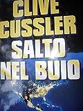 Clive Cussler: Salto nel buio Ed. Longanesi & C. [RS] A43