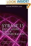 Sybase 15 Replication Server Administ...