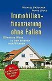 Immobilienfinanzierung ohne Fallen: Günstige Wege zu den eigenen vier Wänden