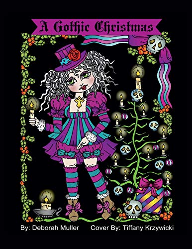 Girl Kostüm Christmas - A Gothic Christmas: A Gothic Christmas Coloring Book. Whimsical Christmas Girls in a Gothic style. By Artist Deborah Muller.